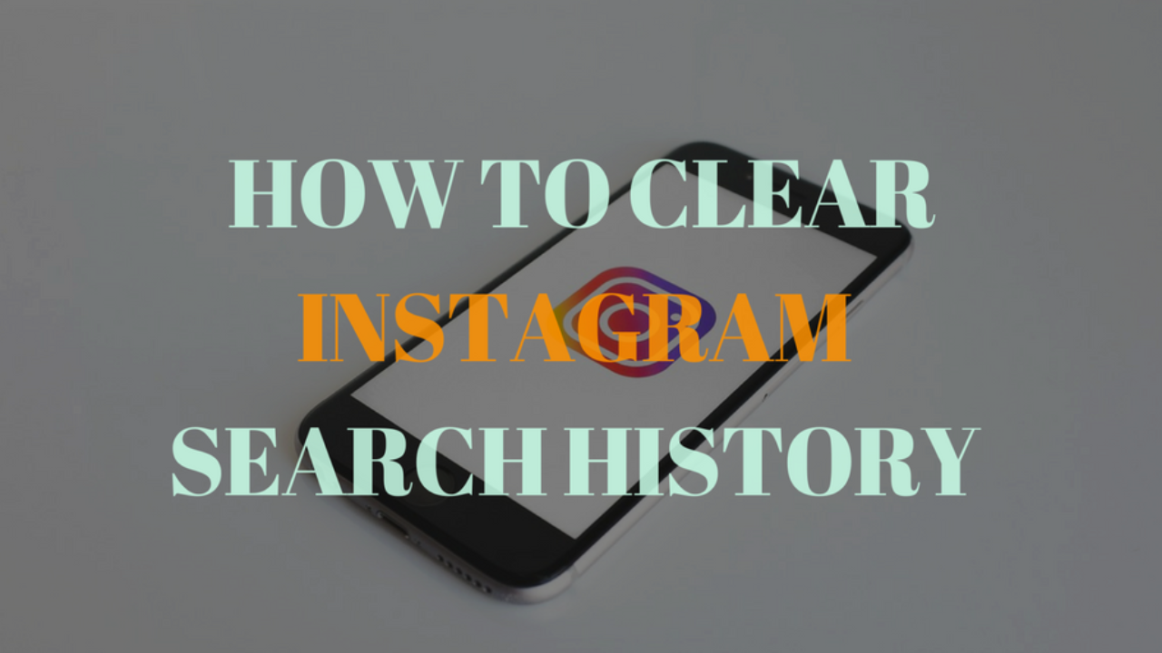 How to Clear Instagram Search Hostory