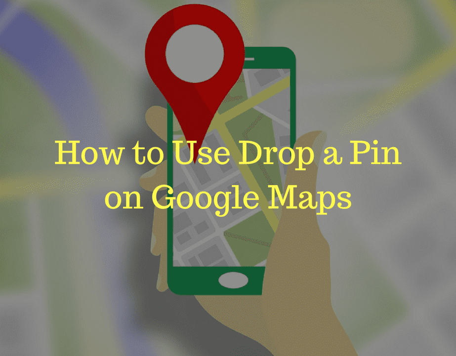 Use a Drop a Pin on Google Maps to Save Location Drop Pin On Google Map on