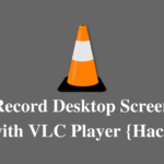 Record Desktop Screen with VLC Player - featured image